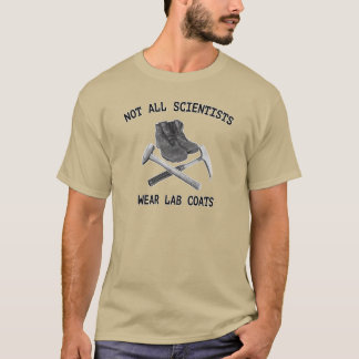 Not All Scientists Wear Lab Coats (Dark colors) T-Shirt