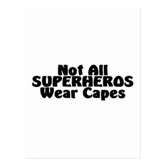 Not All SUPERHEROS Wear Capes Post Cards