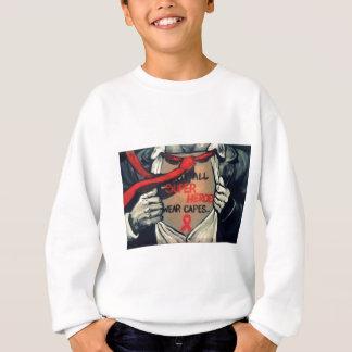 Not All Superheros Wear Capes Sweatshirt