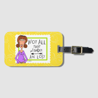 Not all that wander are lost luggage tag