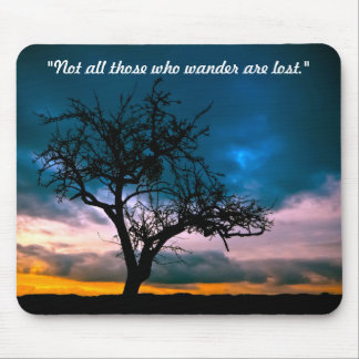 Not All Those Who Wander Are Lost Mousepad