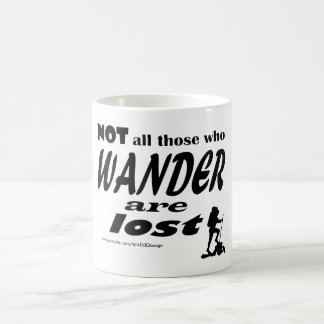 Not All Those Who Wander Are Lost - Mug