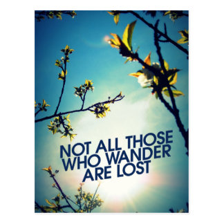 Not all those who wander are lost postcard