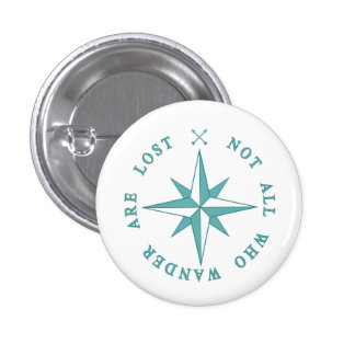 Not All Who Wander Are Lost 1 Inch Round Button