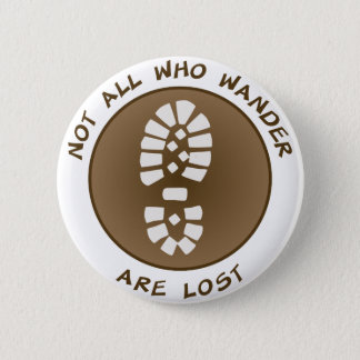 Not All Who Wander Are Lost 2 Inch Round Button