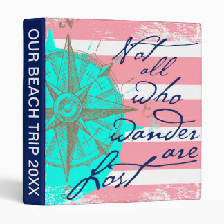 Not All Who Wander Are Lost 3 Ring Binder