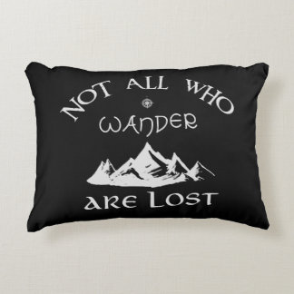 Not All Who Wander Are Lost Accent Pillow