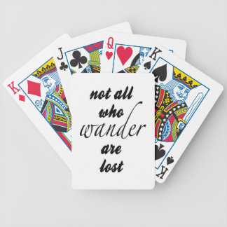 Not All Who Wander Are Lost Bicycle Playing Cards