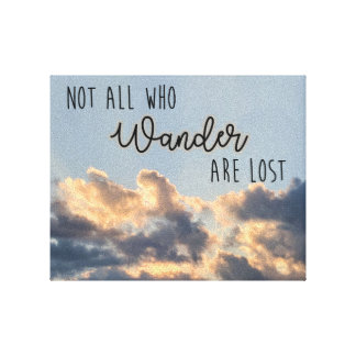 """""""Not all who wander are lost"""" canvas print"""