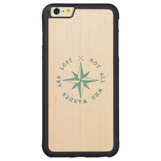 Not All Who Wander Are Lost Carved® Maple iPhone 6 Plus Bumper Case