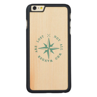 Not All Who Wander Are Lost Carved® Maple iPhone 6 Plus Case