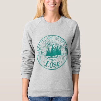 """not all who wander are lost"" grey sweatshirt"