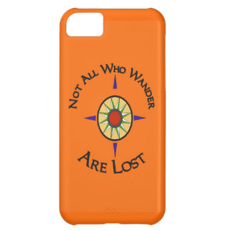 Not All Who Wander Are Lost iPhone 5C Cases