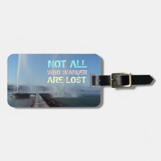"""""""Not all who wander are lost"""" Luggage Tag"""