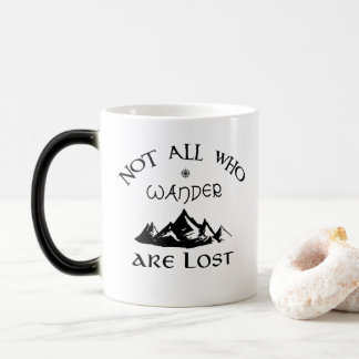 Not All Who Wander Are Lost Magic Mug