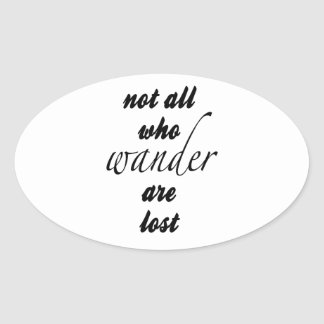 Not All Who Wander Are Lost Oval Sticker