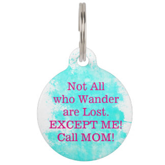 Not all who Wander are Lost Pet Dog ID Tag