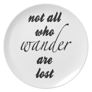 Not All Who Wander Are Lost Plate
