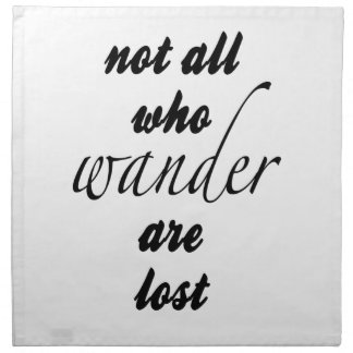 Not All Who Wander Are Lost Printed Napkin