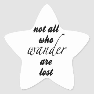 Not All Who Wander Are Lost Star Sticker