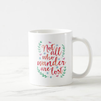 Not all who wander are lost typography Mug
