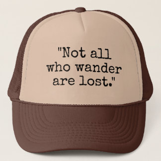 Not All Who Wander Are Lost vintage trucker hat