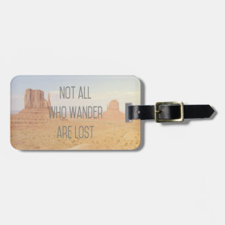 Not All Who Wander Luggage Tag