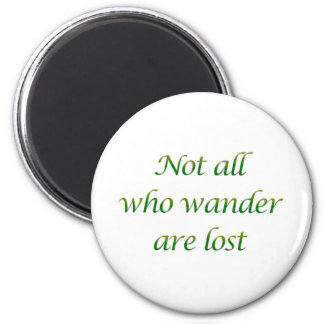 Not All Who Wander Magnet