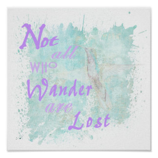 Not All Who Wander.... Poster