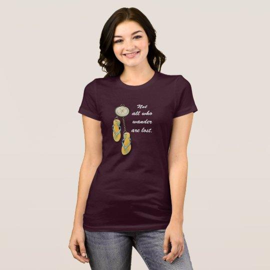 Not all who wander --T-shirt T-Shirt