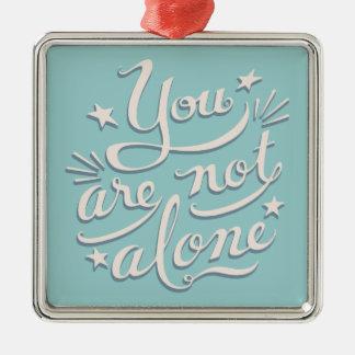 Not Alone Silver-Colored Square Ornament