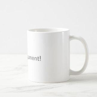 not an argument mug