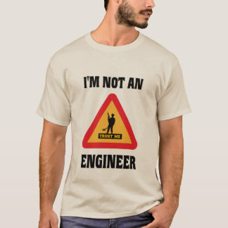 NOT AN ARMY ENGINEER T-Shirt