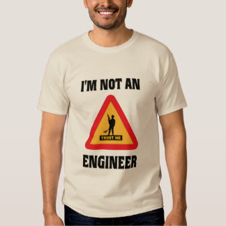 NOT AN ARMY ENGINEER TSHIRTS