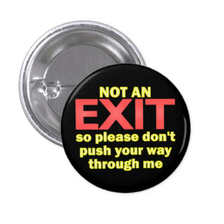 Not an Exit 1 Inch Round Button