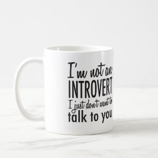 Not an Introvert Mug