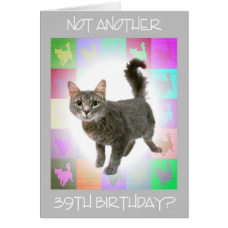 """Not Another 39th Birthday?"" Card"