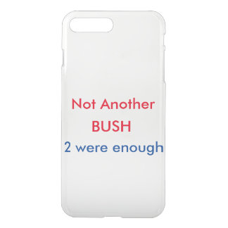 Not Another Bush iPhone7 case