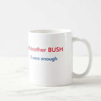 Not another BUSH Mug