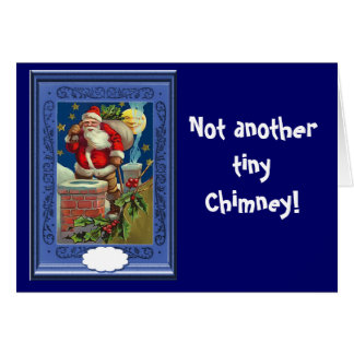 Not another tiny chimney card