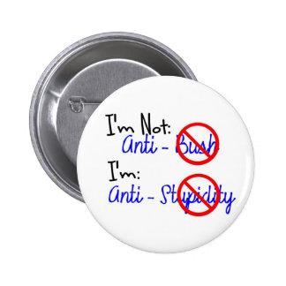 Not Anti-Bush, Anti-Stupidity 2 Inch Round Button