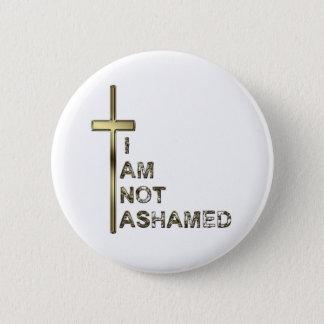 Not Ashamed 2 Inch Round Button