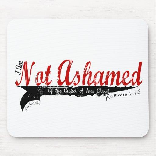 Not Ashamed! Mousepad