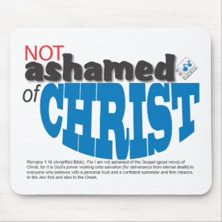 Not Ashamed of CHRIST Mouse Pad