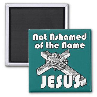 Not Ashamed of the name Jesus Magnet