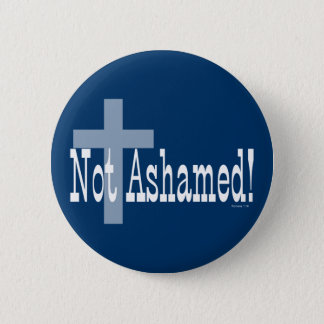 Not Ashamed! Romans 1:16 (with Cross) 2 Inch Round Button