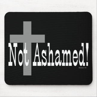 Not Ashamed Romans 1 16 with Cross Mousepads