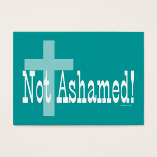 Not Ashamed! Romans 1:16 (with Cross) Tract Cards/ Business Card
