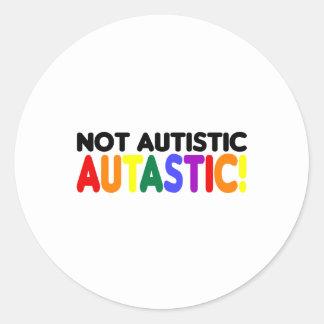 Not Autistic Autastic! (Autism Awarness Month) Round Sticker