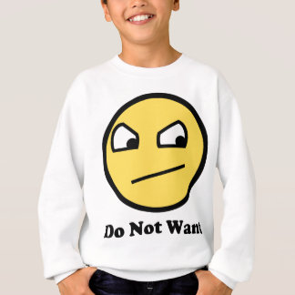 Not Awsome Do Not Want Sweatshirt